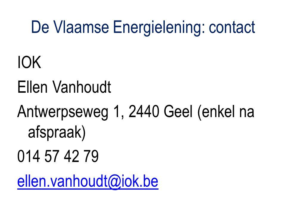 De Vlaamse Energielening: contact IOK Ellen Vanhoudt Antwerpseweg 1, 2440 Geel (enkel na afspraak) 014 57 42 79 ellen.vanhoudt@iok.be