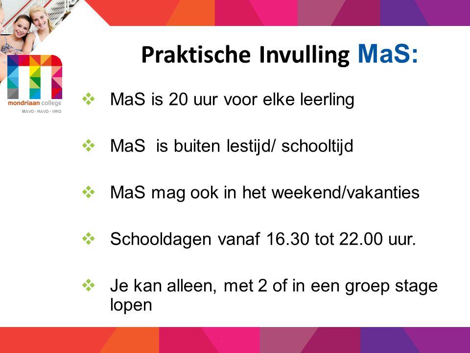 MAVO - HAVO - VWO 2 manieren om een MaS te vinden;  Je zoekt zelf een leuke stageplek (ZS)  Je zoekt in www.mas4jou.nl
