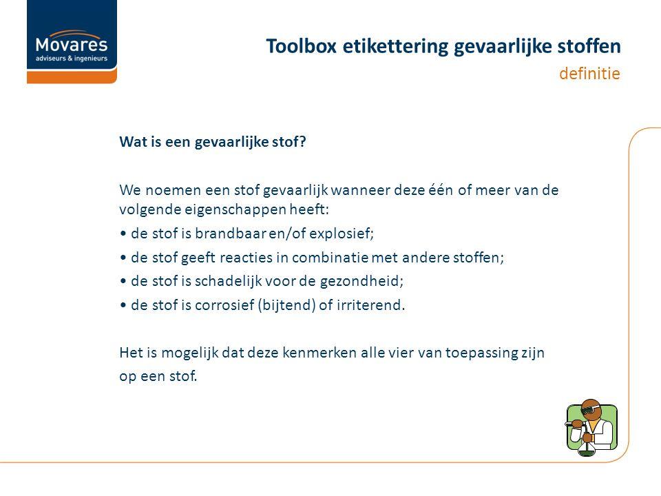 Toolbox etikettering gevaarlijke stoffen Wat is een gevaarlijke stof.