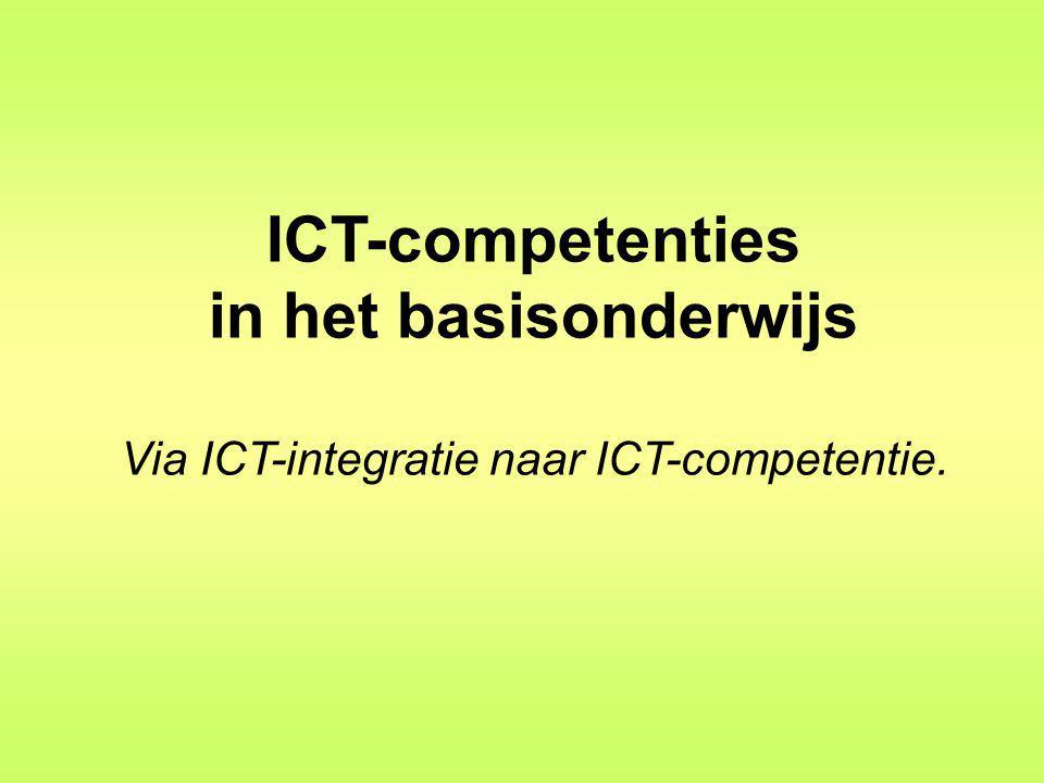 ICT-competenties in het basisonderwijs Via ICT-integratie naar ICT-competentie.