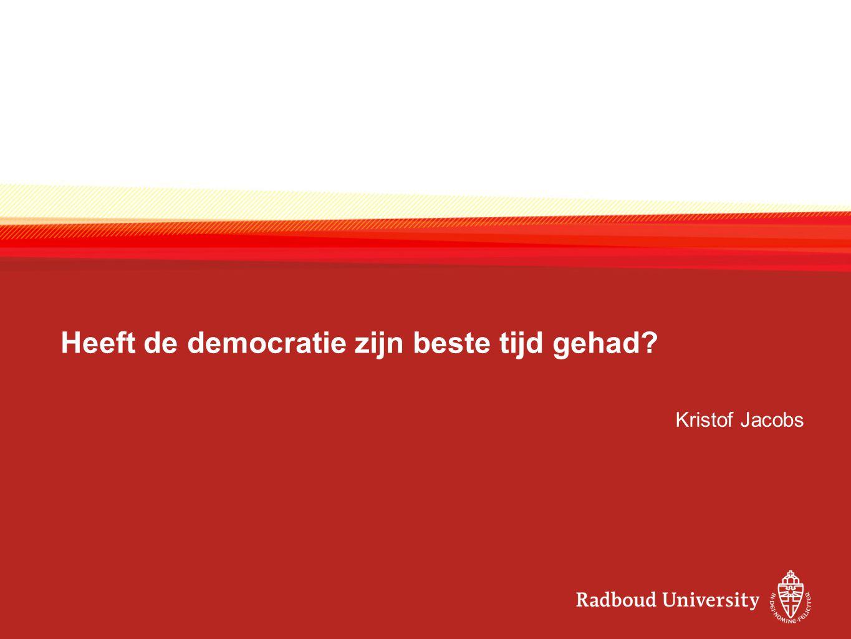 Heeft de democratie zijn beste tijd gehad? Kristof Jacobs
