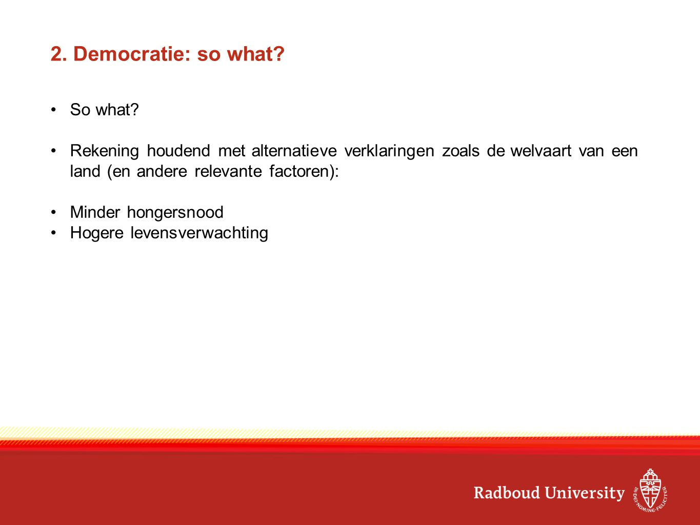 2. Democratie: so what. So what.