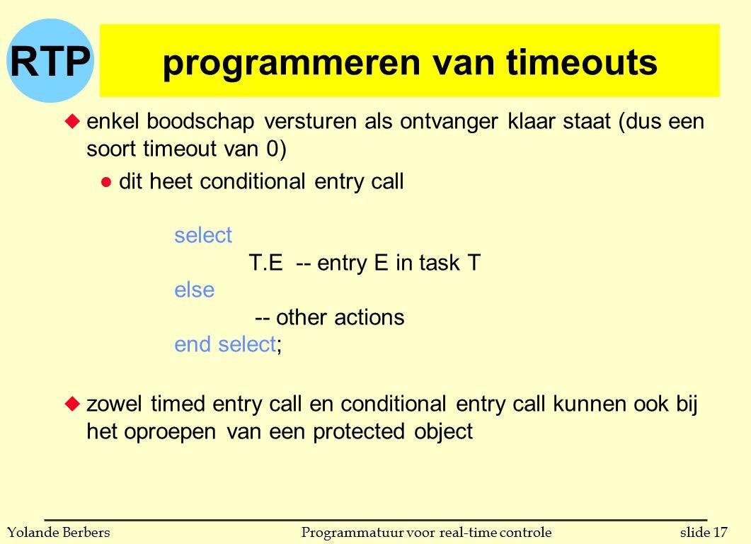 RTP slide 17Programmatuur voor real-time controleYolande Berbers programmeren van timeouts u enkel boodschap versturen als ontvanger klaar staat (dus