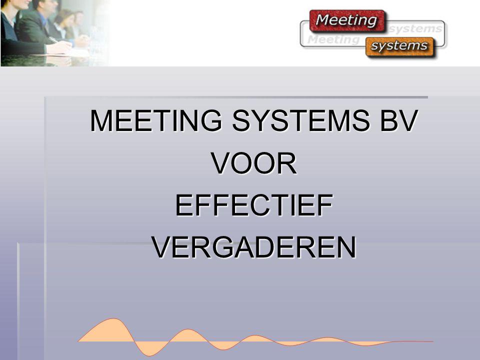  Meeting Systems bv levert software als hulpmiddel om het vergaderen te ondersteunen met de volgende kenmerken:  Volledig Web-based (Software as a Service)  Gericht op productief vergaderen  Eenvoudig en snel te gebruiken  Geen zware investering, maar een laag bedrag per gebruiker per jaar