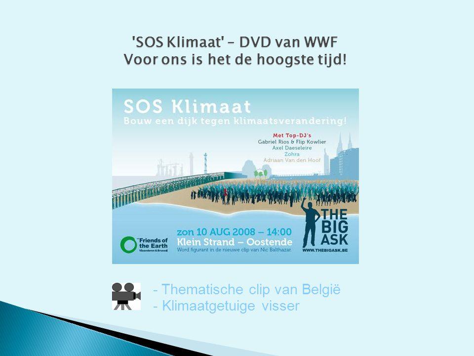 'SOS Klimaat' – DVD van WWF Voor ons is het de hoogste tijd! - Thematische clip van België - Klimaatgetuige visser