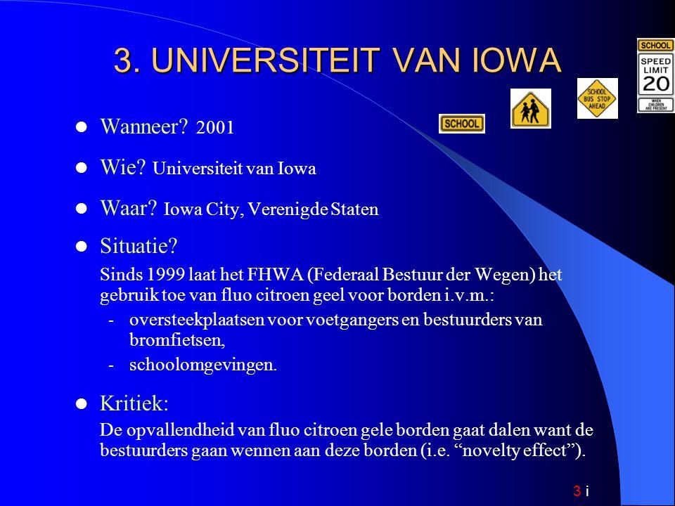 3 i 3. UNIVERSITEIT VAN IOWA Wanneer. 2001 Wie. Universiteit van Iowa Waar.
