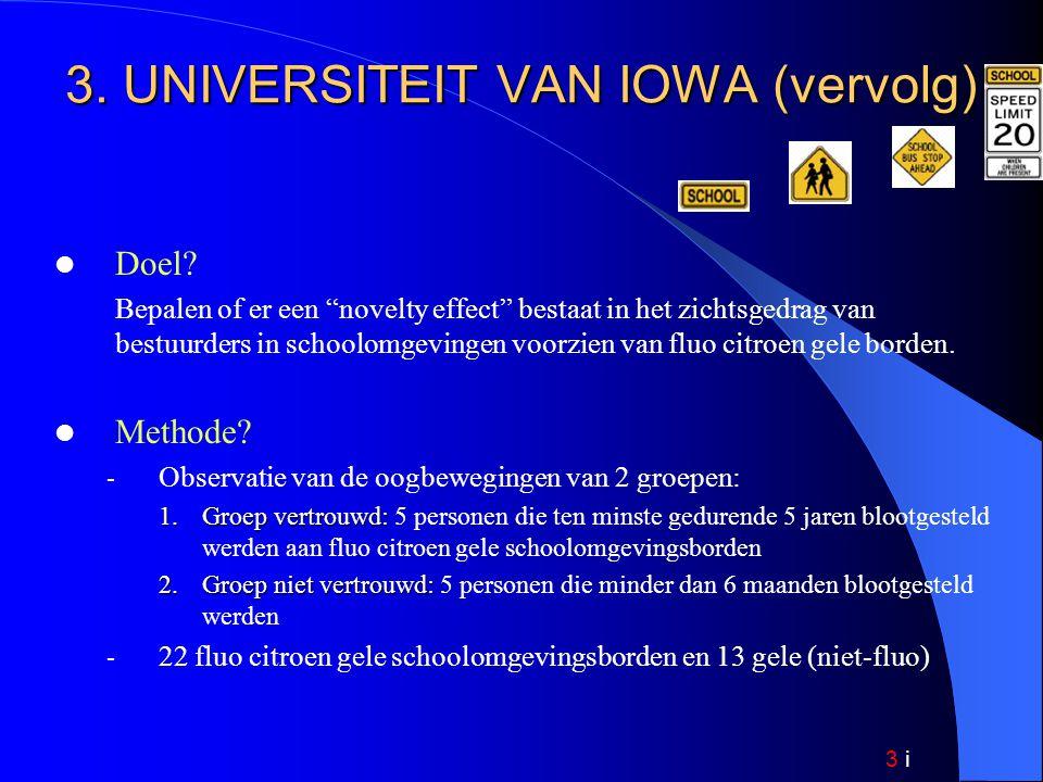 3 i 3. UNIVERSITEIT VAN IOWA (vervolg) Doel.