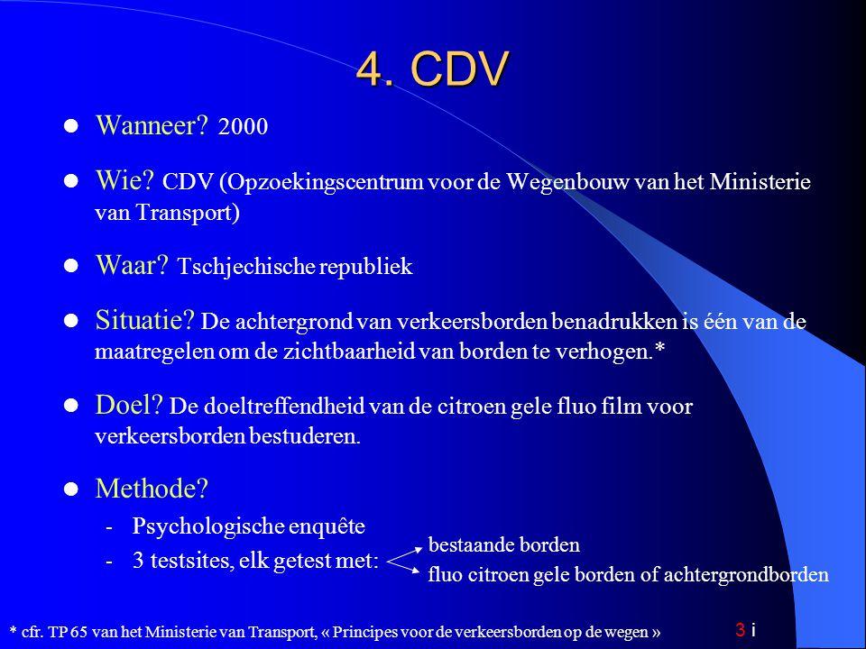 3 i 4. CDV Wanneer. 2000 Wie.