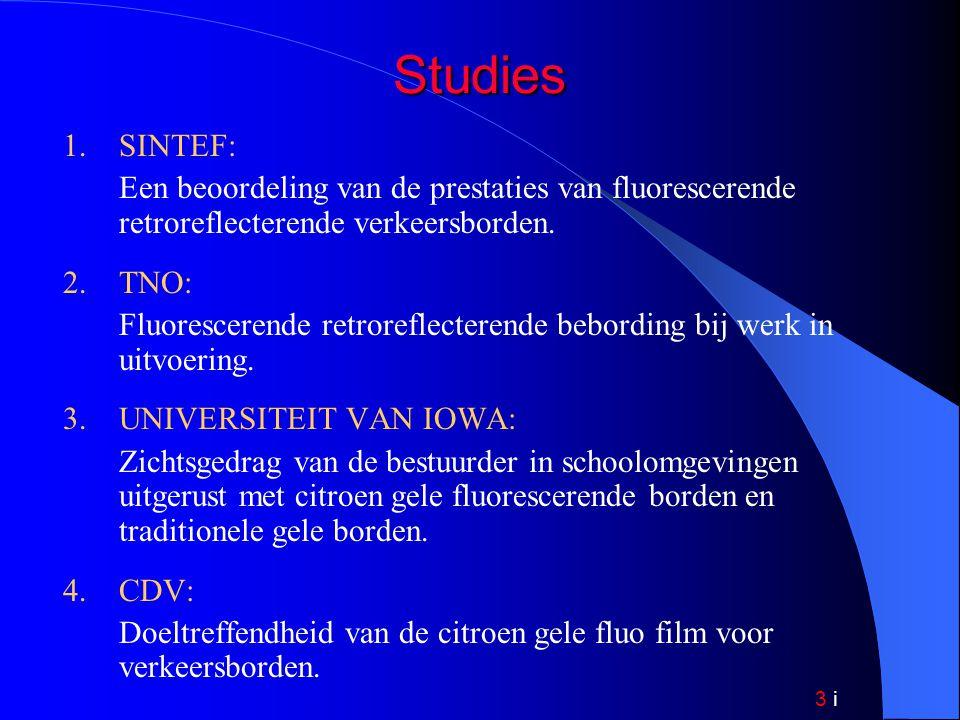 3 i Studies 1.SINTEF: Een beoordeling van de prestaties van fluorescerende retroreflecterende verkeersborden.