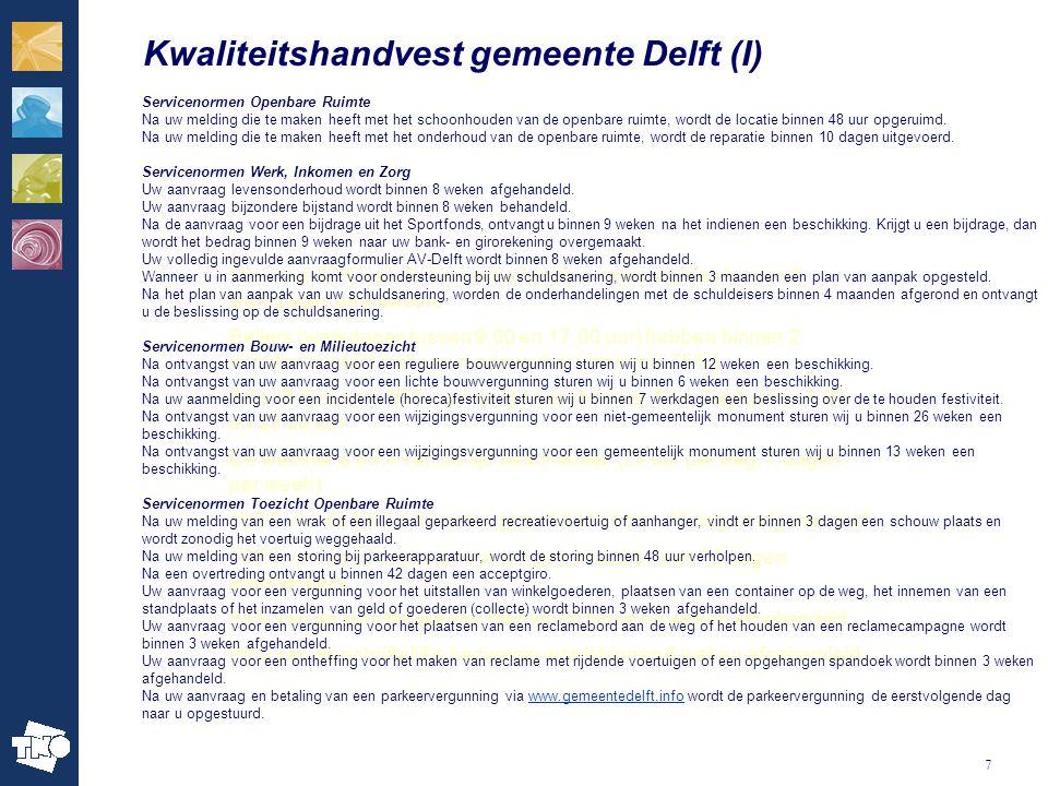 7 Kwaliteitshandvest gemeente Delft (I) Minimaal 80% van de binnenkomende e-mails worden binnen 2 werkdagen beantwoord Bellers (werkdagen tussen 9.00 en 17.00 uur) hebben binnen 2 minuten contact met een medewerker (minimaal 75%) 'Mijn IB-Groep' is 95% van de tijd beschikbaar.