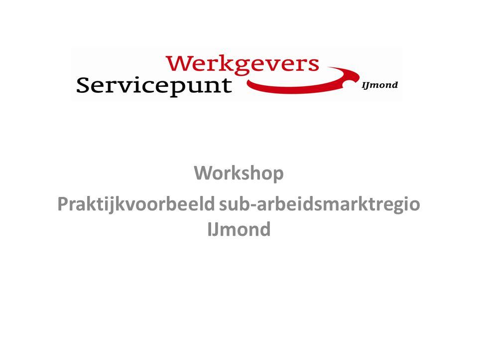 Workshop Praktijkvoorbeeld sub-arbeidsmarktregio IJmond