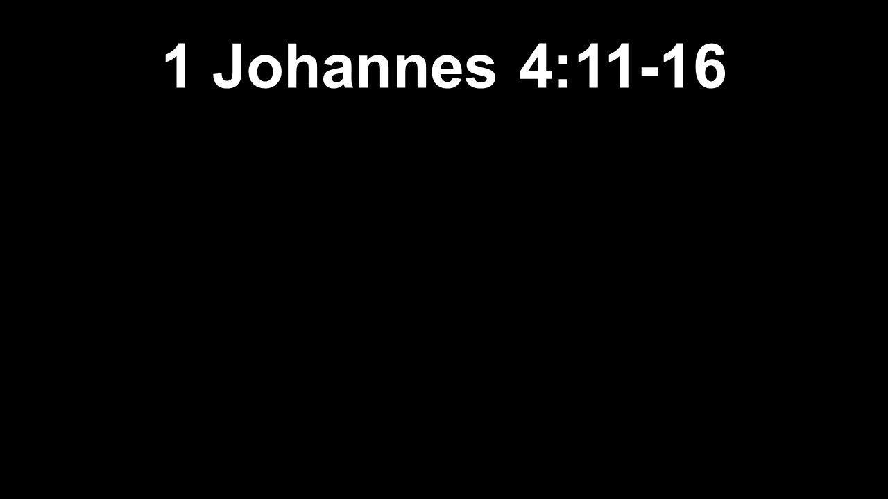 1 Johannes 4:11-16