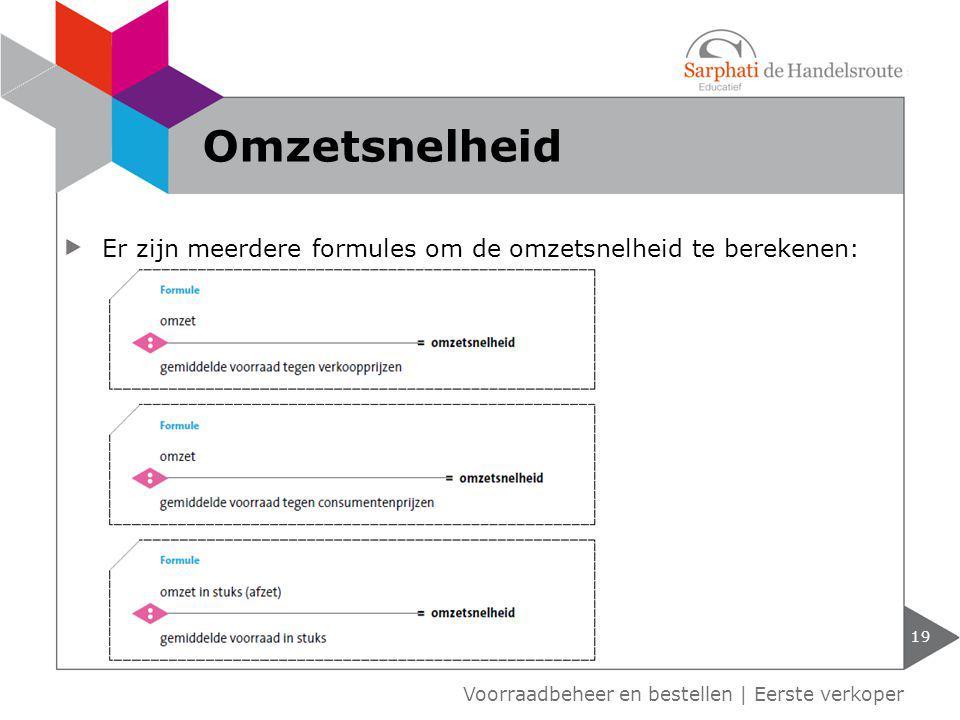 Er zijn meerdere formules om de omzetsnelheid te berekenen: 19 Omzetsnelheid Voorraadbeheer en bestellen | Eerste verkoper