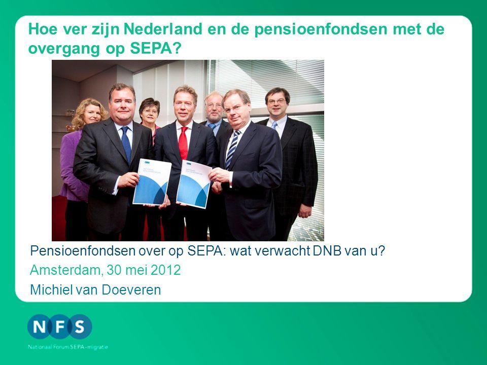 Hoe ver zijn Nederland en de pensioenfondsen met de overgang op SEPA.