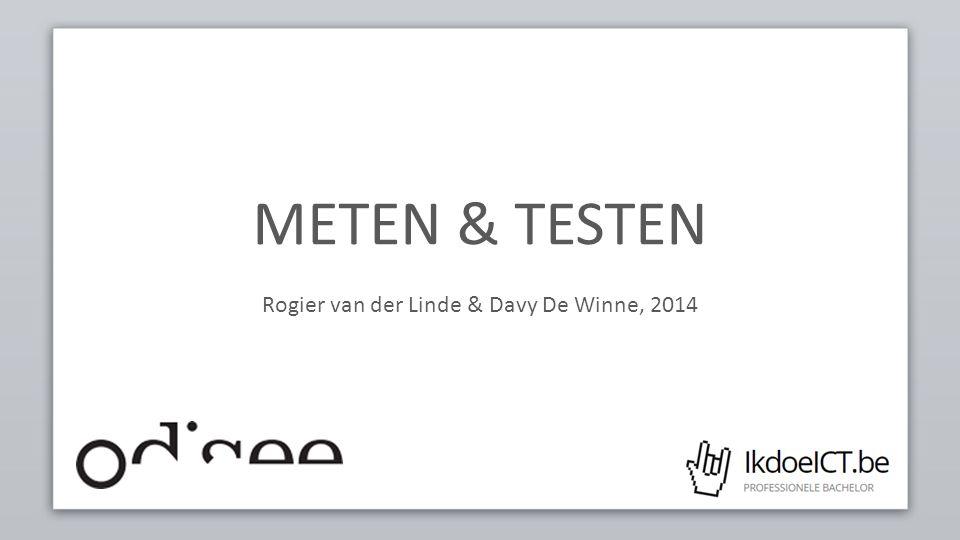 METEN & TESTEN Rogier van der Linde & Davy De Winne, 2014