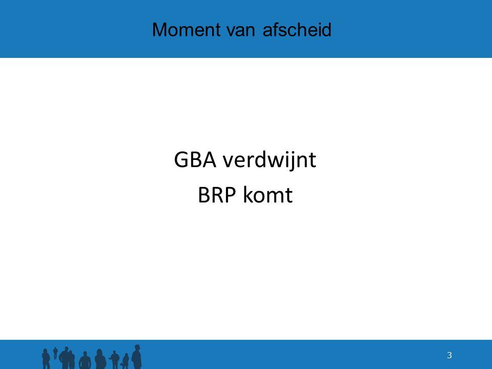 Moment van afscheid GBA verdwijnt BRP komt 3