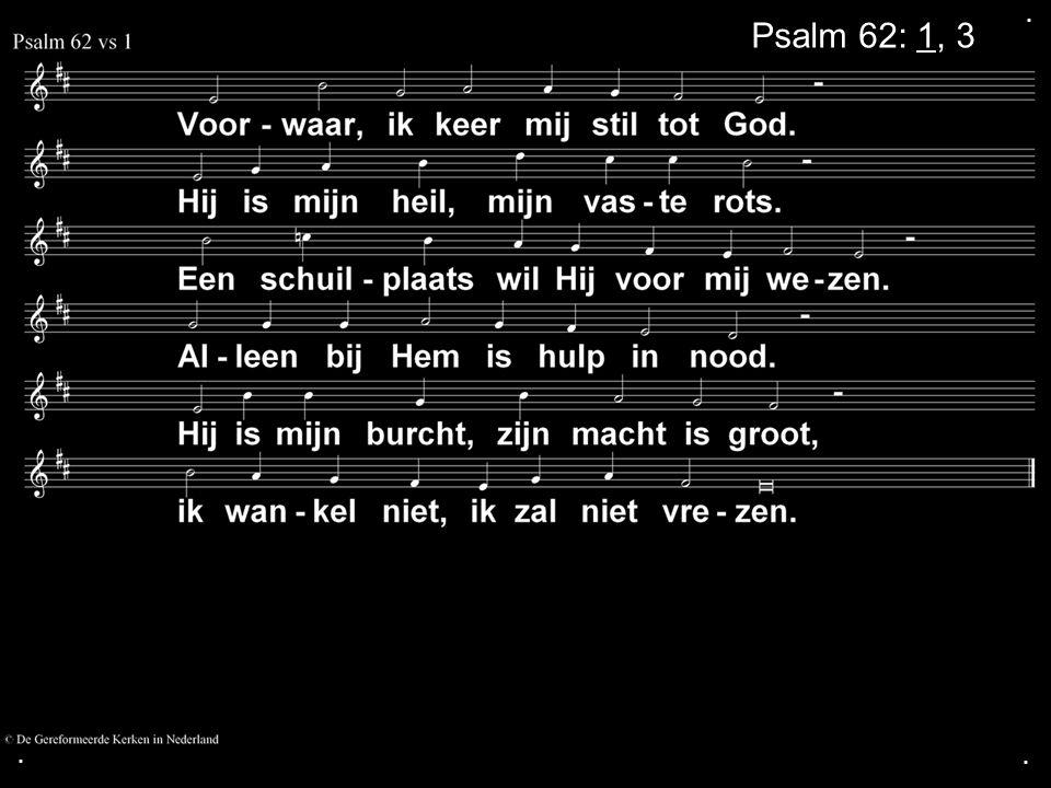 ... Psalm 62: 1, 3
