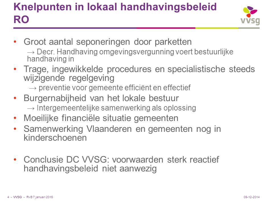 VVSG - Knelpunten in lokaal handhavingsbeleid RO Groot aantal seponeringen door parketten → Decr. Handhaving omgevingsvergunning voert bestuurlijke ha