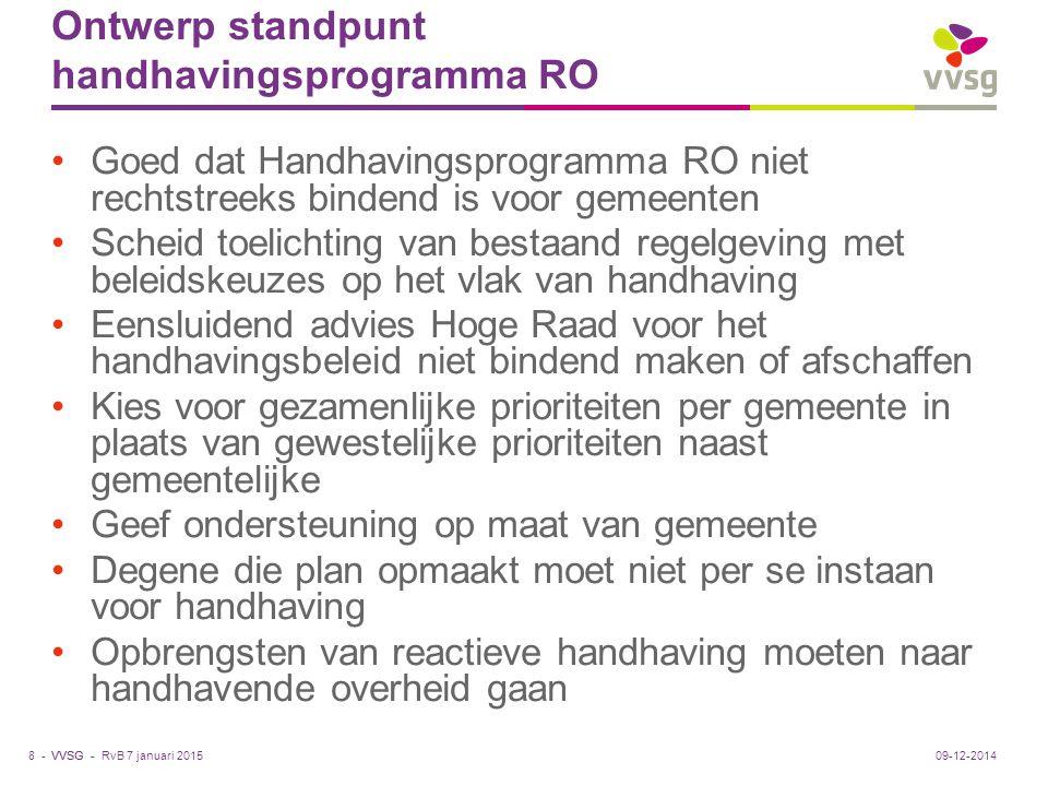 VVSG - Ontwerp standpunt handhavingsprogramma RO Goed dat Handhavingsprogramma RO niet rechtstreeks bindend is voor gemeenten Scheid toelichting van b