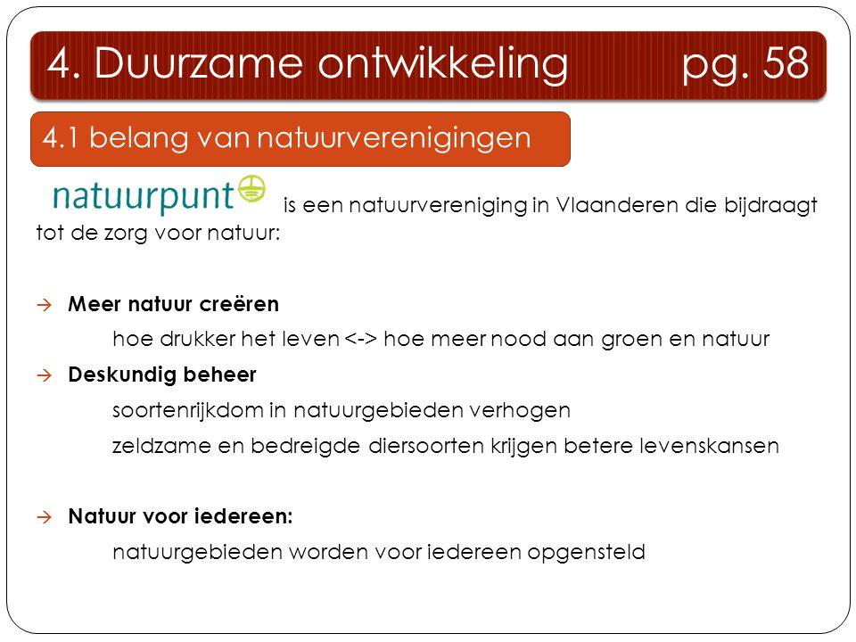 4.1 belang van natuurverenigingen is een natuurvereniging in Vlaanderen die bijdraagt tot de zorg voor natuur:  Meer natuur creëren hoe drukker het l
