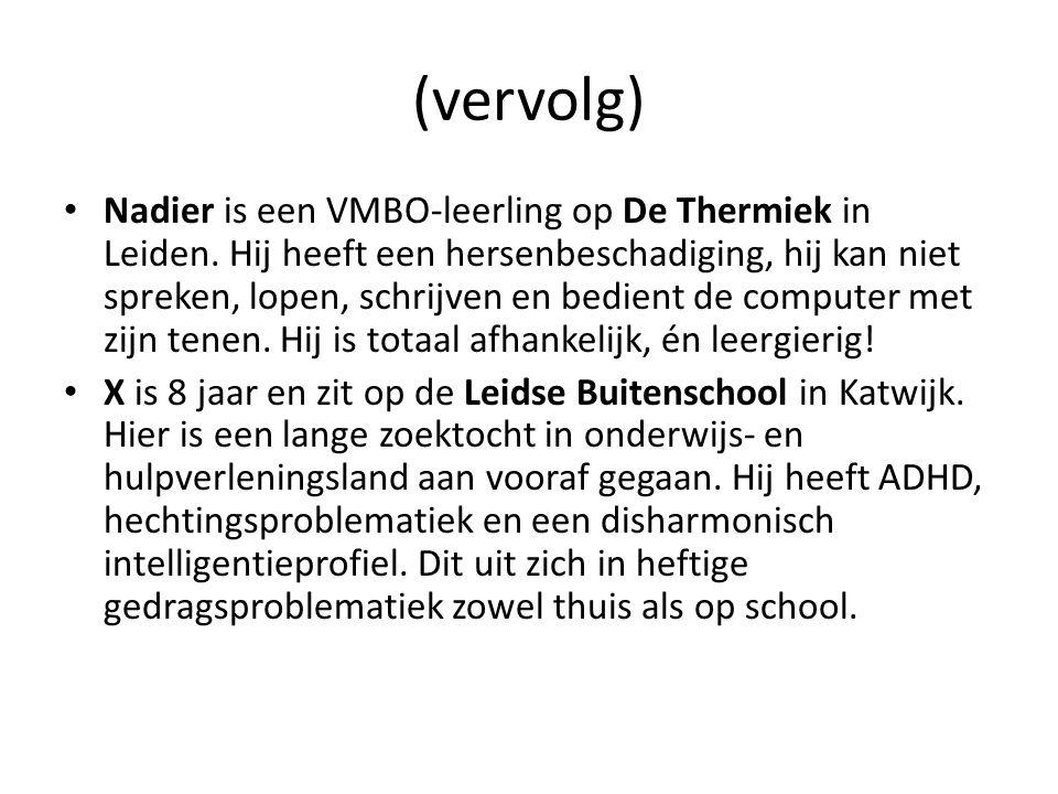 (vervolg) Nadier is een VMBO-leerling op De Thermiek in Leiden. Hij heeft een hersenbeschadiging, hij kan niet spreken, lopen, schrijven en bedient de