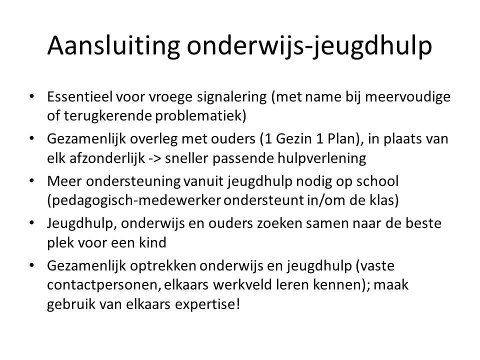 Aansluiting onderwijs-jeugdhulp Essentieel voor vroege signalering (met name bij meervoudige of terugkerende problematiek) Gezamenlijk overleg met oud