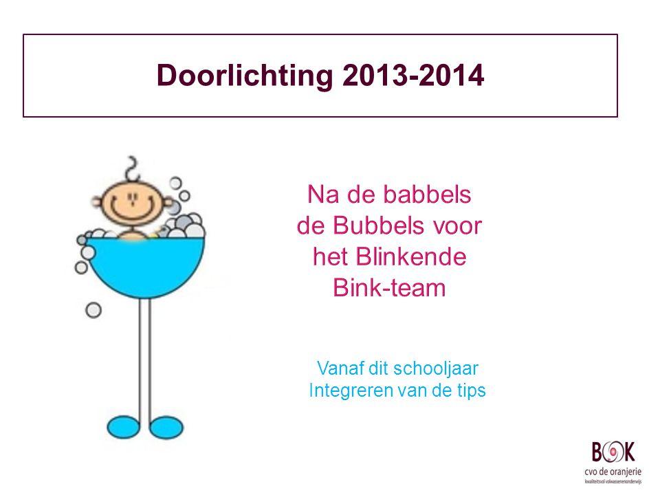 Doorlichting 2013-2014 Vanaf dit schooljaar Integreren van de tips