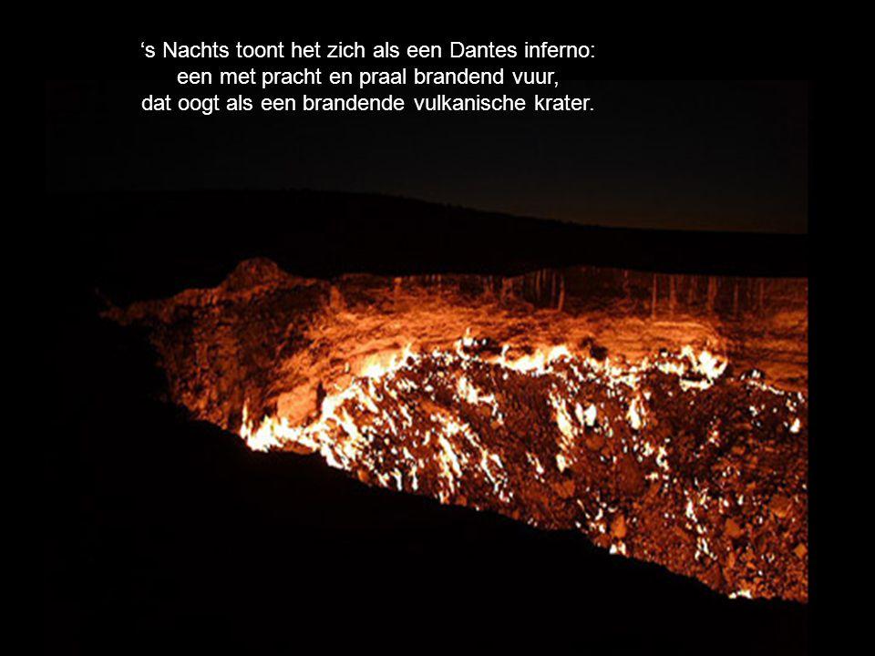 's Nachts toont het zich als een Dantes inferno: een met pracht en praal brandend vuur, dat oogt als een brandende vulkanische krater.