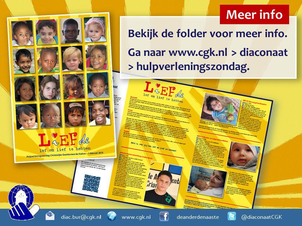 Bekijk de folder voor meer info. Meer info Ga naar www.cgk.nl > diaconaat > hulpverleningszondag. diac.bur@cgk.nl www.cgk.nl deanderdenaaste @diaconaa