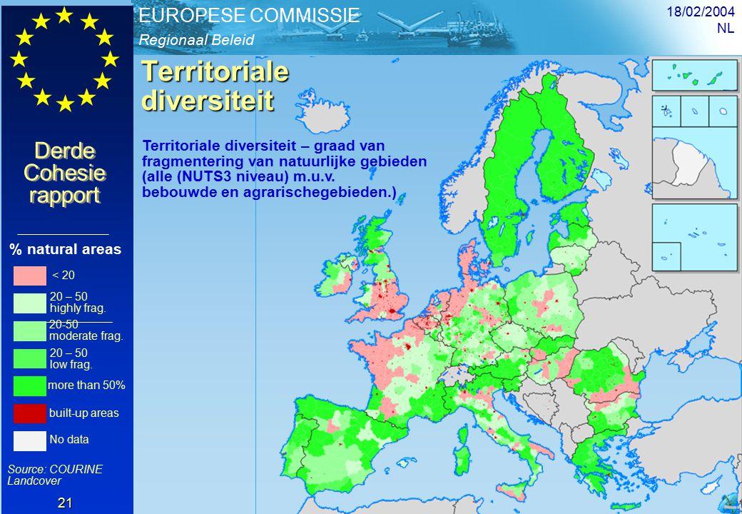 Regionaal Beleid EUROPESE COMMISSIE Derde Cohesie rapport Derde Cohesie rapport 18/02/2004 NL 21 Territoriale diversiteit < 20 20 – 50 highly frag.