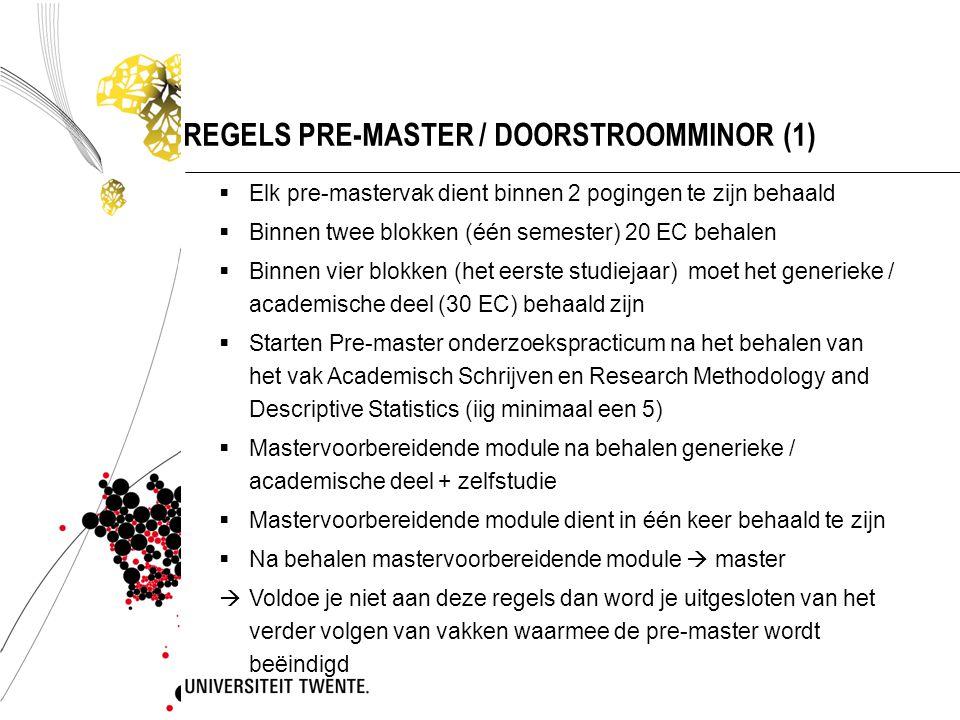 REGELS PRE-MASTER / DOORSTROOMMINOR (2) Let op het volgende:  In geval van persoonlijke omstandigheden: tijdig.