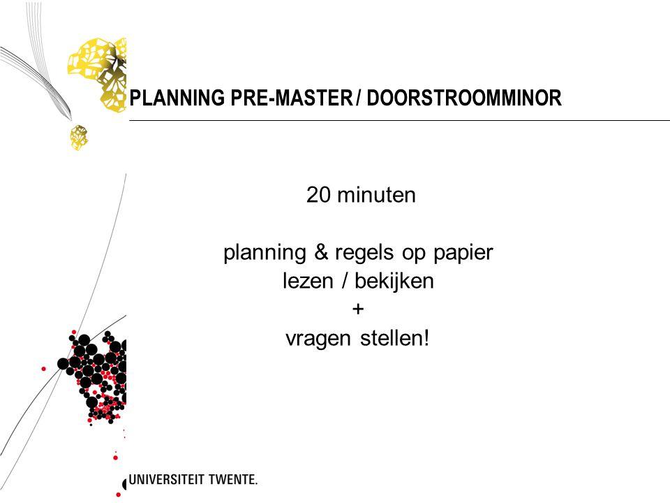 DOORSTROOM NAAR DE MASTER PSYCHOLOGY Pre-master is toelatingseis tot de master  De volledige pre-master (generiek deel + zelfstudie + mastervoorbereidende module) dient te zijn behaald om te mogen starten met master Let op studieplanning / voortgang…!.