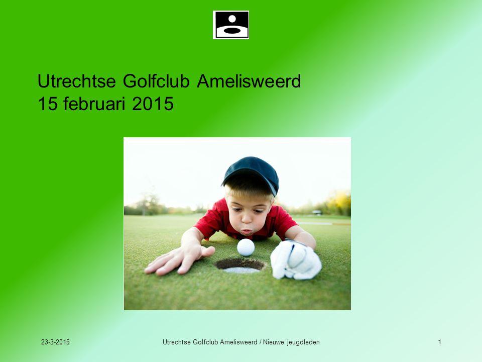 23-3-2015Utrechtse Golfclub Amelisweerd / Nieuwe jeugdleden1 Utrechtse Golfclub Amelisweerd 15 februari 2015