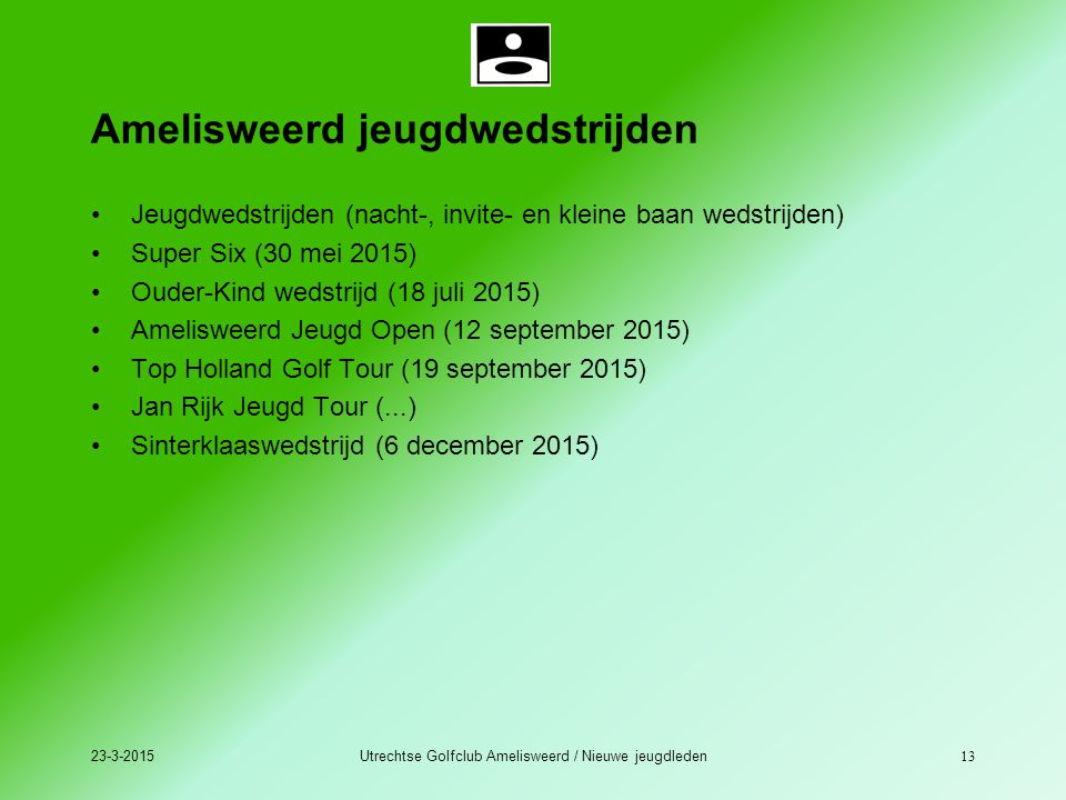 23-3-2015Utrechtse Golfclub Amelisweerd / Nieuwe jeugdleden 13 Amelisweerd jeugdwedstrijden Jeugdwedstrijden (nacht-, invite- en kleine baan wedstrijd