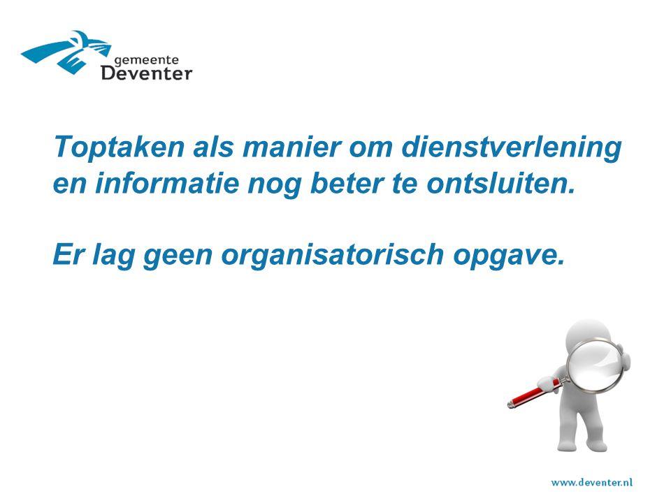 Toptaken als manier om dienstverlening en informatie nog beter te ontsluiten.