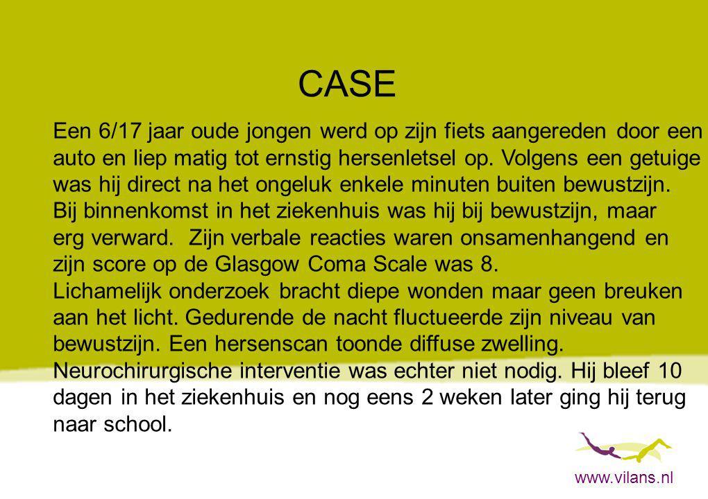 www.vilans.nl CASE Een 6/17 jaar oude jongen werd op zijn fiets aangereden door een auto en liep matig tot ernstig hersenletsel op. Volgens een getuig