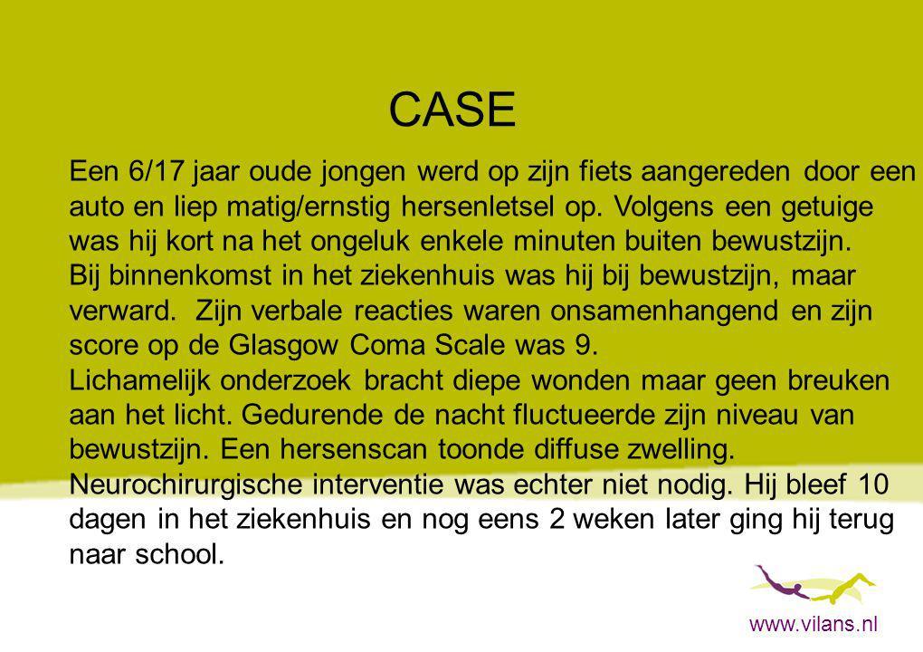 www.vilans.nl CASE Een 6/17 jaar oude jongen werd op zijn fiets aangereden door een auto en liep matig/ernstig hersenletsel op. Volgens een getuige wa