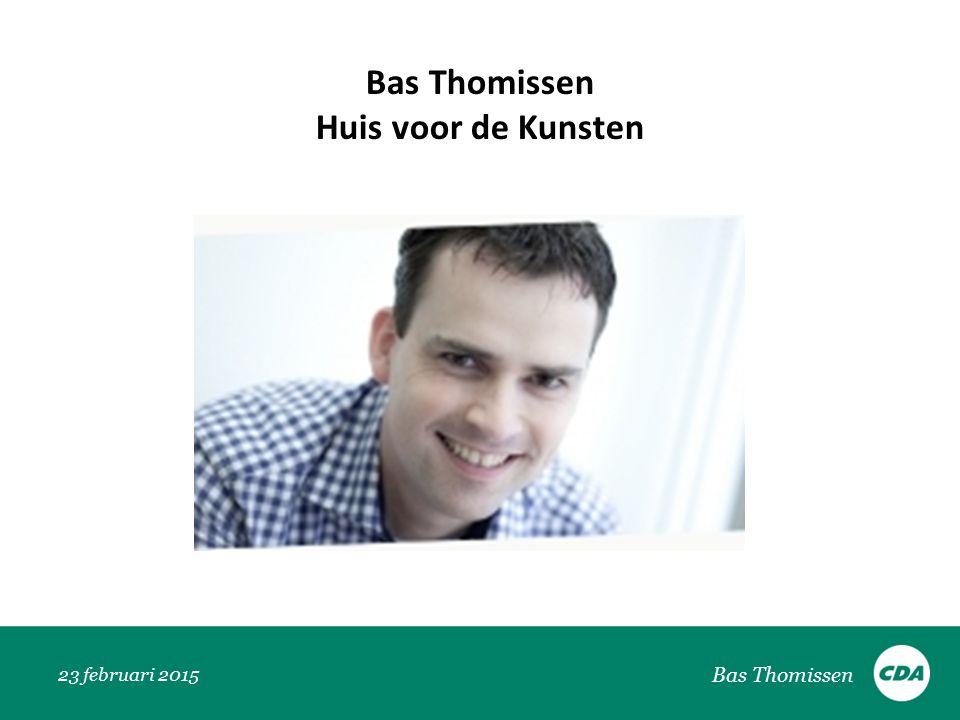 23 februari 2015 Bas Thomissen Huis voor de Kunsten Bas Thomissen