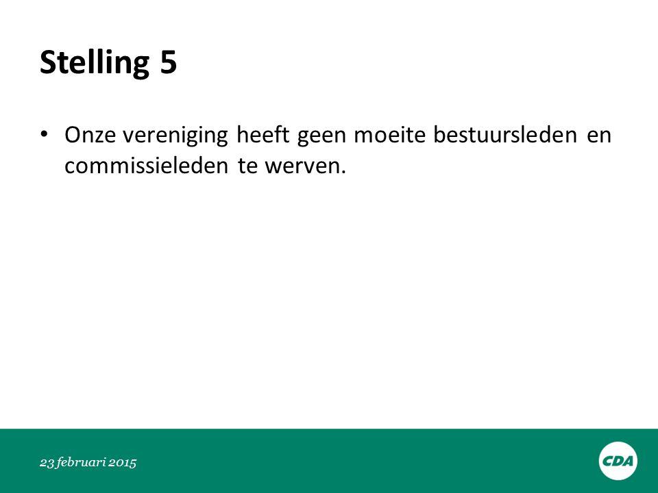 Stelling 5 Onze vereniging heeft geen moeite bestuursleden en commissieleden te werven.
