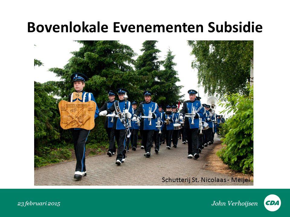 Bovenlokale Evenementen Subsidie 23 februari 2015 John Verhoijsen Schutterij St. Nicolaas - Meijel
