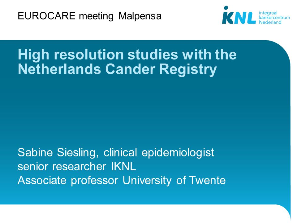 Netherlands Cancer Registry (IKNL and IKZ) Population based since 1989 Data directly from the patient files Data on stage, treatment on regular basis Publication rate: