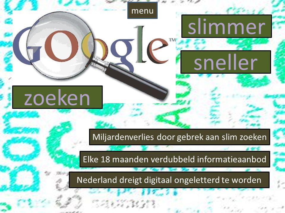 slimmer zoeken Elke 18 maanden verdubbeld informatieaanbod Nederland dreigt digitaal ongeletterd te worden Miljardenverlies door gebrek aan slim zoeken sneller menu