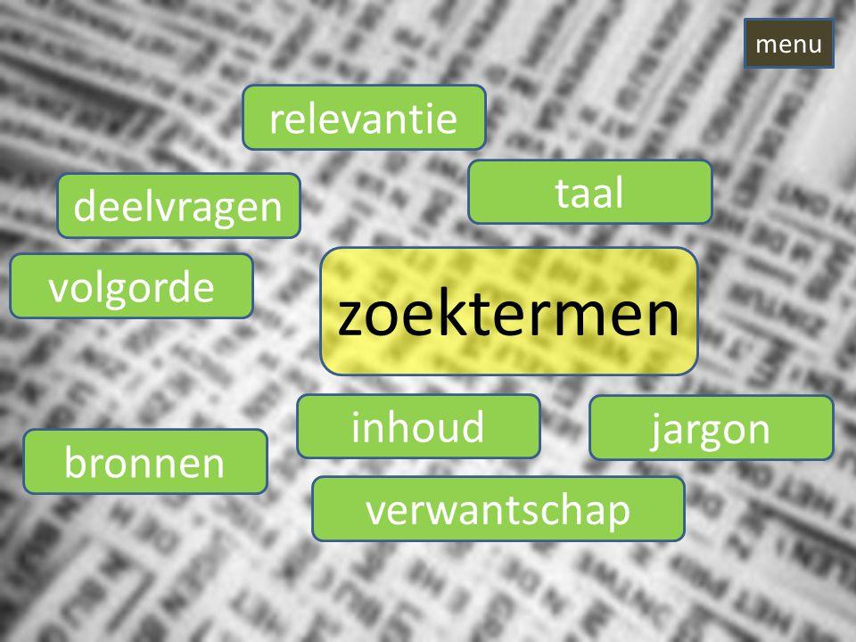 zoektermen deelvragen relevantie taal jargon verwantschap inhoud bronnen volgorde menu