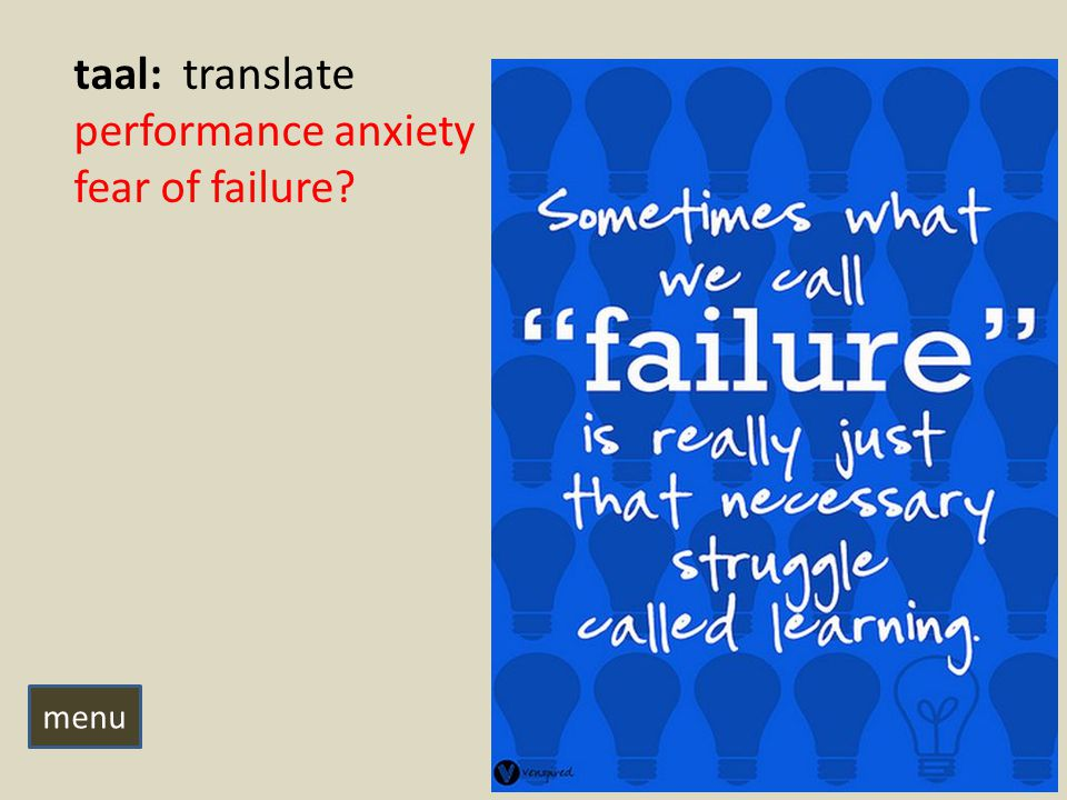 taal: translate performance anxiety fear of failure menu
