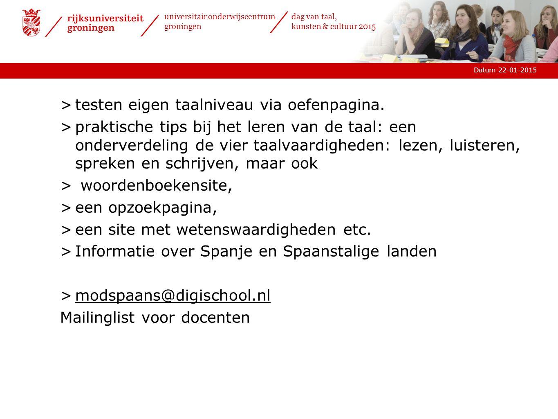 universitair onderwijscentrum groningen dag van taal, kunsten & cultuur 2015 Datum 22-01-2015 www.vdsn.nl >mailinglist@vdsn.nl >vdsn.mail@gmail.com 5 ______________________ ›Bestuur / Junta directiva VDSN www.vdsn.