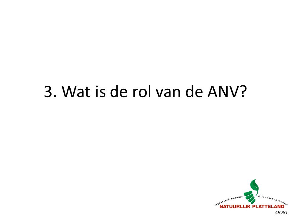 3. Wat is de rol van de ANV?