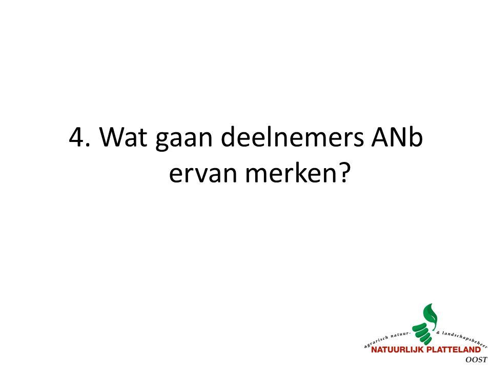 4. Wat gaan deelnemers ANb ervan merken?
