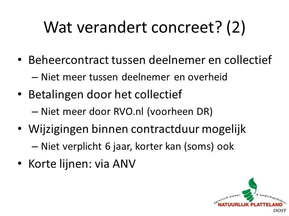 Wat verandert concreet? (2) Beheercontract tussen deelnemer en collectief – Niet meer tussen deelnemer en overheid Betalingen door het collectief – Ni