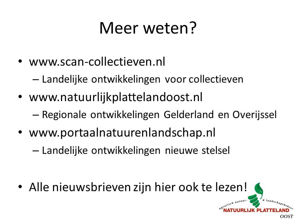 Meer weten? www.scan-collectieven.nl – Landelijke ontwikkelingen voor collectieven www.natuurlijkplattelandoost.nl – Regionale ontwikkelingen Gelderla