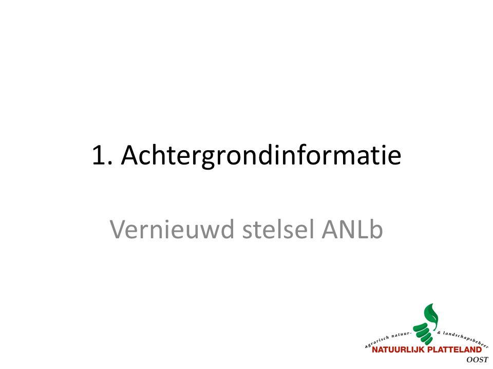 1. Achtergrondinformatie Vernieuwd stelsel ANLb